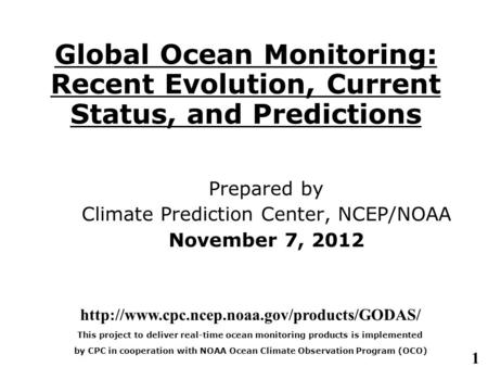 1 Global Ocean Monitoring: Recent Evolution, Current Status, and Predictions Prepared by Climate Prediction Center, NCEP/NOAA November 7, 2012