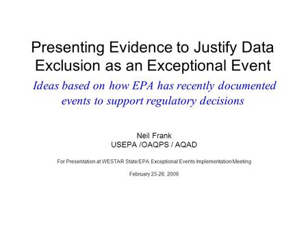 Presenting Evidence to Justify Data Exclusion as an Exceptional Event Ideas based on how EPA has recently documented events to support regulatory decisions.