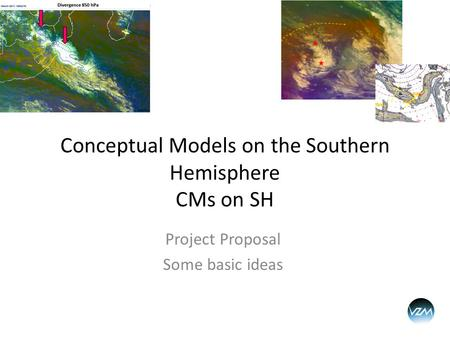 Project Proposal Some basic ideas Conceptual Models on the Southern Hemisphere CMs on SH.