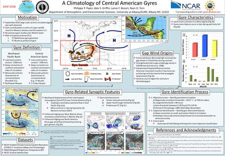 A Climatology of Central American Gyres Philippe P. Papin, Kyle S. Griffin, Lance F. Bosart, Ryan D. Torn Department of Atmospheric and Environmental Sciences: