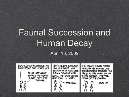 Faunal Succession and Human Decay April 13, 2009.