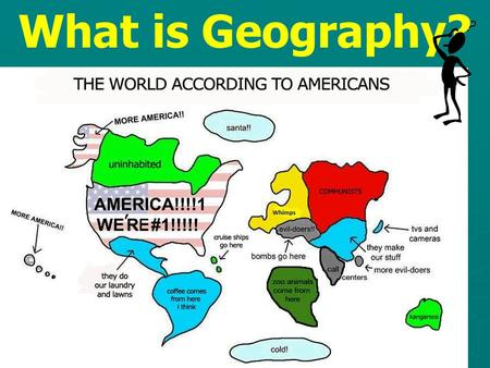 What is Geography?. ► ► The study of the physical, biological, and cultural features of the Earth's surface.