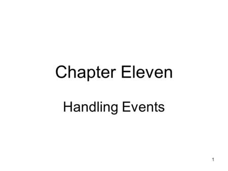 1 Chapter Eleven Handling Events. 2 Objectives Learn about delegates How to create composed delegates How to handle events How to use the built-in EventHandler.
