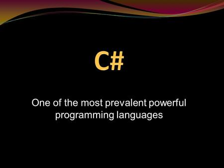 One of the most prevalent powerful programming languages.