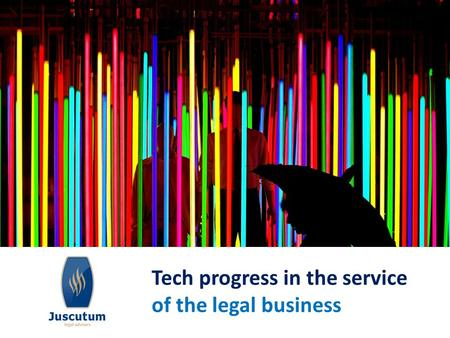 Tech progress in the service of the legal business.