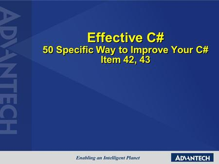 Effective C# 50 Specific Way to Improve Your C# Item 42, 43.