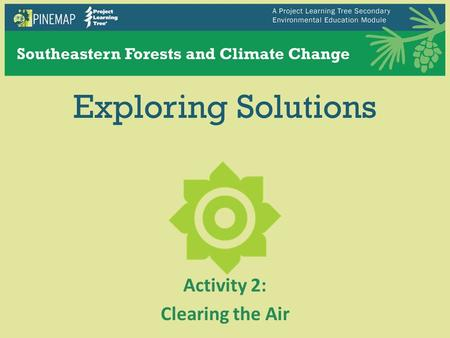 Exploring Solutions Activity 2: Clearing the Air.