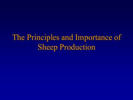 The Principles and Importance of Sheep Production.