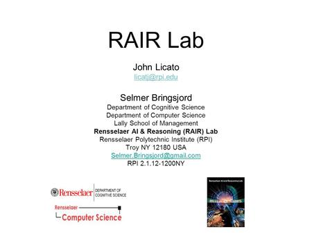 RAIR Lab John Licato Selmer Bringsjord Department of Cognitive Science Department of Computer Science Lally School of Management Rensselaer.