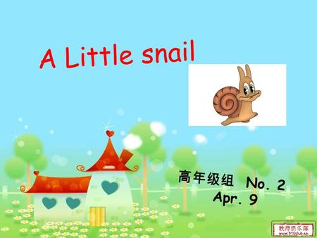 A Little snail 高年级组 No. 2 Apr. 9. forest Brainstorm What animals are there in the forest?