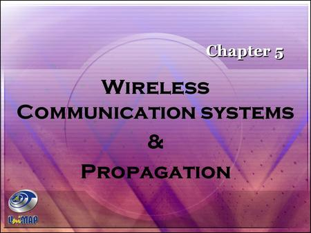 Wireless Communication systems & Propagation Chapter 5.