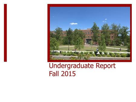 Undergraduate Report Fall 2015. Students Enrolled MajorSpring 2014Spring 2015 Agric. Env. Systems18 (3 Tifton) 21 (5 Tifton) Env. Res. Sci.11 Water Soil.