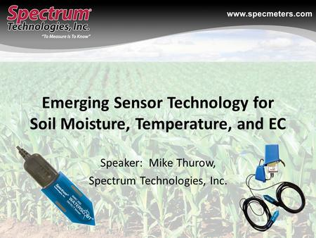 Emerging Sensor Technology for Soil Moisture, Temperature, and EC