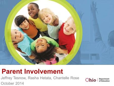 Parent Involvement Jeffrey Tesnow, Rasha Hetata, Chantelle Rose October 2014.