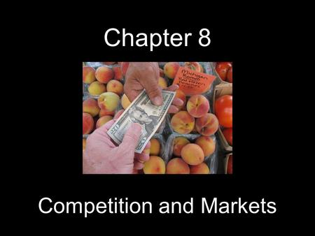 Chapter 8 Competition and Markets. A market structure is the setting in which a seller finds itself. Market structure are defined by their characteristics,