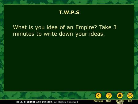 T.W.P.S What is you idea of an Empire? Take 3 minutes to write down your ideas.
