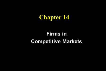 Chapter 14 Firms in Competitive Markets. Objectives 2.) Understand how competitive firms decide how much to produce 3.) Know when competitive firms shut.
