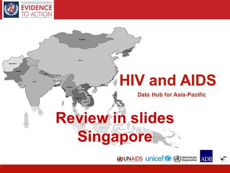 1 HIV and AIDS Data Hub for Asia-Pacific Review in slides Singapore.
