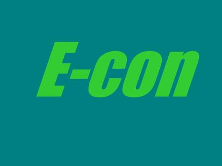 E-con. Intro to E-con Economics is the study of scarcity and choice. At its core, economics is concerned with how people make decisions and how these.