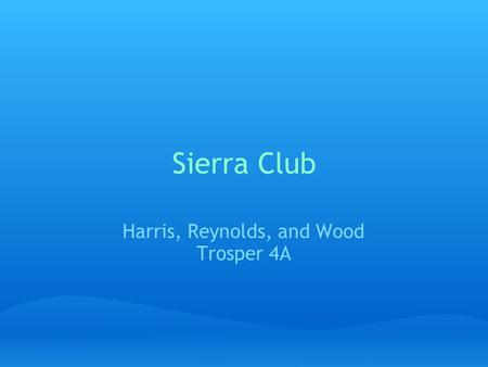 Sierra Club Harris, Reynolds, and Wood Trosper 4A.