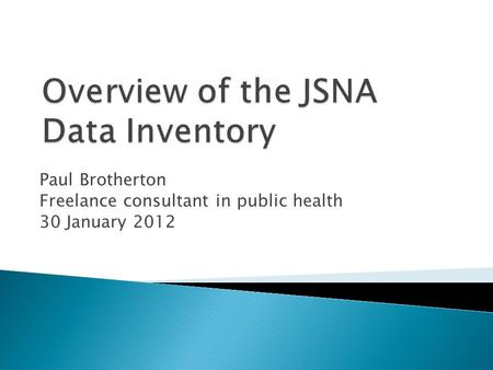 Paul Brotherton Freelance consultant in public health 30 January 2012.