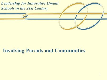 Leadership for Innovative Omani Schools in the 21st Century Involving Parents and Communities 1.