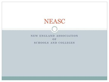 NEW ENGLAND ASSOCIATION OF SCHOOLS AND COLLEGES NEASC.