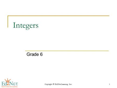 Copyright © Ed2Net Learning, Inc.1 Integers Grade 6.