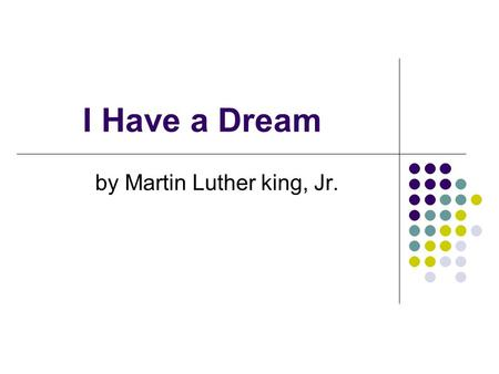 I Have a Dream by Martin Luther king, Jr.. Negro spiritual: