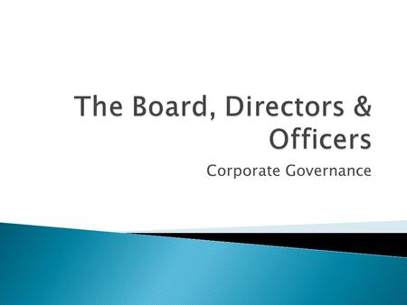 Corporate Governance.  According to King III, the board should: ◦ be responsible for the strategic direction and control of the company; ◦ set the values.