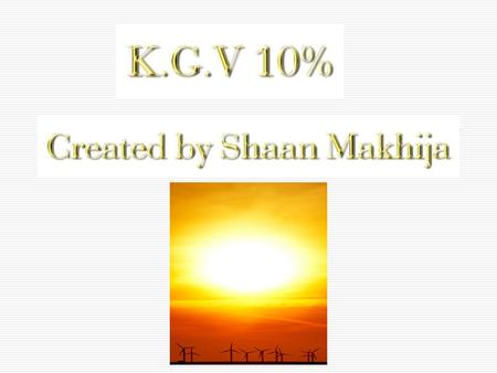 What is KGV 10%?  A group of students who cut down on KGV electricity bills by inspiring people to be green and saving energy.