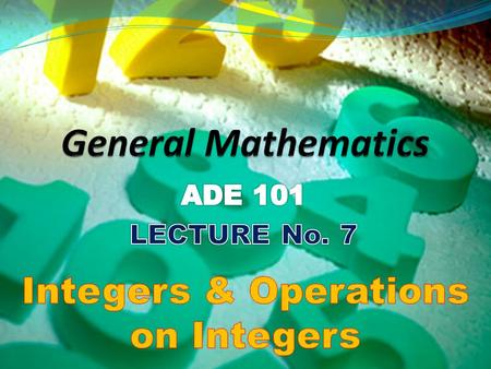 Students and Teachers will be able to  Understand integers  Compare two integers  Apply operations on integers.