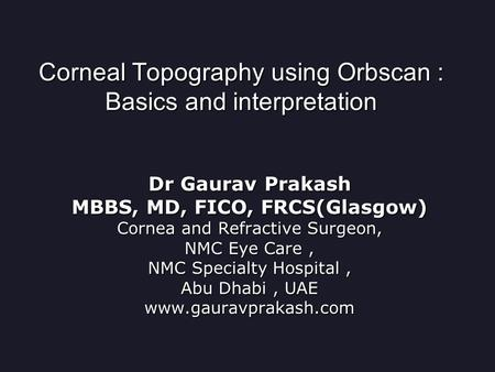 Corneal Topography using Orbscan : Basics and interpretation