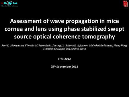 Assessment of wave propagation in mice cornea and lens using phase stabilized swept source optical coherence tomography Ravi K. Manapuram, Floredes M.