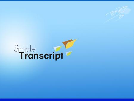  Simpletranscript.com is an application to ease those cumbersome processes for the Student as well as the Universities to share transcripts online. 