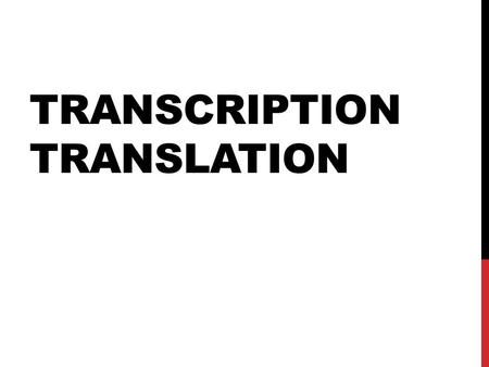 Transcription Translation