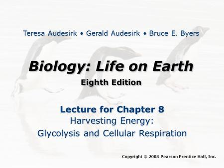 Biology: Life on Earth Lecture for Chapter 8 Harvesting Energy: