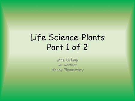 Life Science-Plants Part 1 of 2