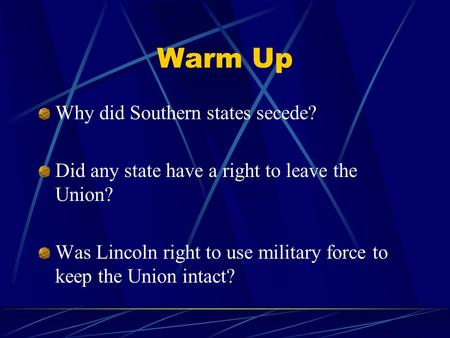 Warm Up Why did Southern states secede?