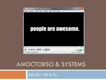 AMOCTOBSO & SYSTEMS MH: 86 – 89 & 96. AMOCTOBSO  Animals are made up of specialized cells working together as systems CellsTissuesOrgansBody systemsOrganism.
