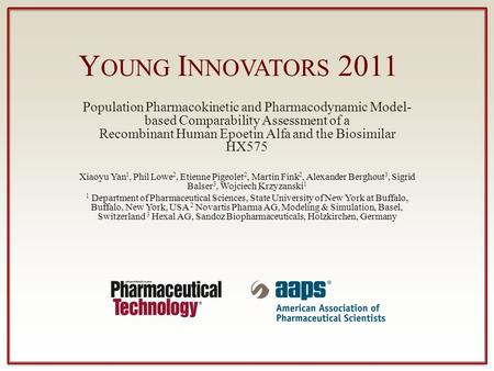 Y OUNG I NNOVATORS 2011 Population Pharmacokinetic and Pharmacodynamic Model- based Comparability Assessment of a Recombinant Human Epoetin Alfa and the.
