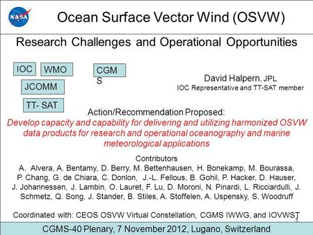 1 Ocean Surface Vector Wind (OSVW) Research Challenges and Operational Opportunities David Halpern, JPL IOC Representative and TT-SAT member Action/Recommendation.