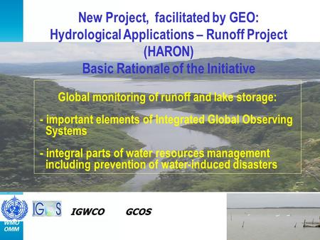 Global monitoring of runoff and lake storage: - important elements of Integrated Global Observing Systems - integral parts of water resources management.