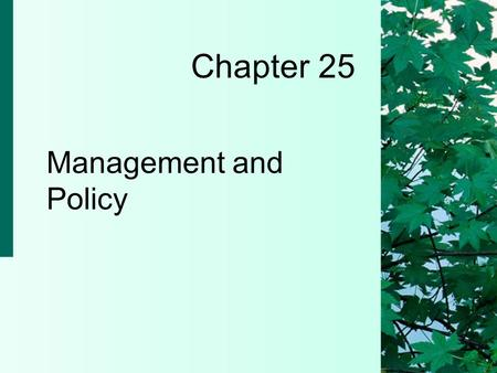 Chapter 25 Management and Policy. 25-2 Copyright 2004 by Delmar Learning, a division of Thomson Learning, Inc. Quality in Healthcare: A Glimpse of the.