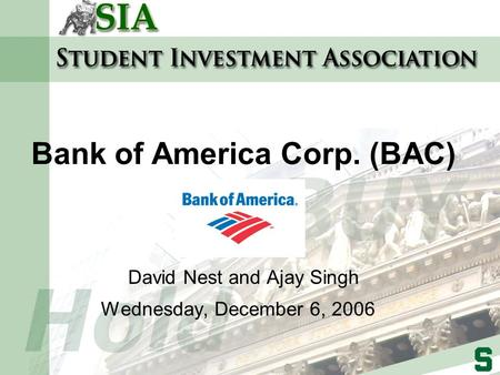 Bank of America Corp. (BAC) David Nest and Ajay Singh Wednesday, December 6, 2006.