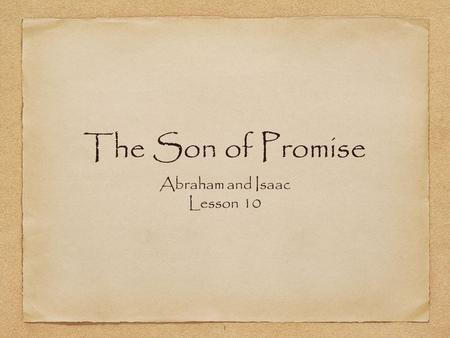 1 The Son of Promise Abraham and Isaac Lesson 10.