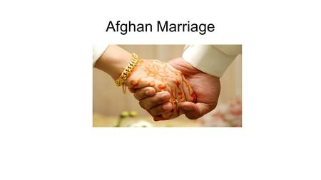 Afghan Marriage.