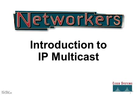 Introduction to IP Multicast 1 0477_10F8_c1 NW97_EMEA_423.