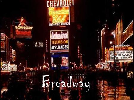 Broadway. Broadway Columbus Circle Times Square Herald Square Flatiron Building City Hall Park City Hall SoHo Trinity Church About…