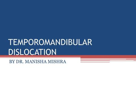 TEMPOROMANDIBULAR DISLOCATION